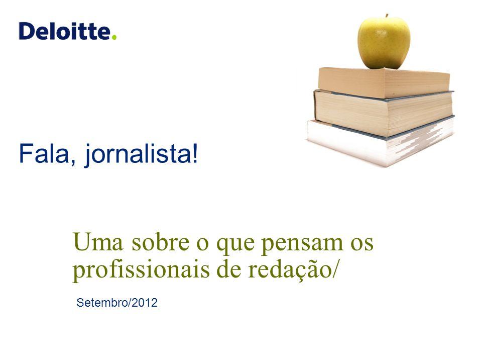 Deloitte screen small Jan 2010 ©2012 Deloitte Touche Tohmatsu. Todos os direitos reservados. Any use of client names, descriptions of client engagemen