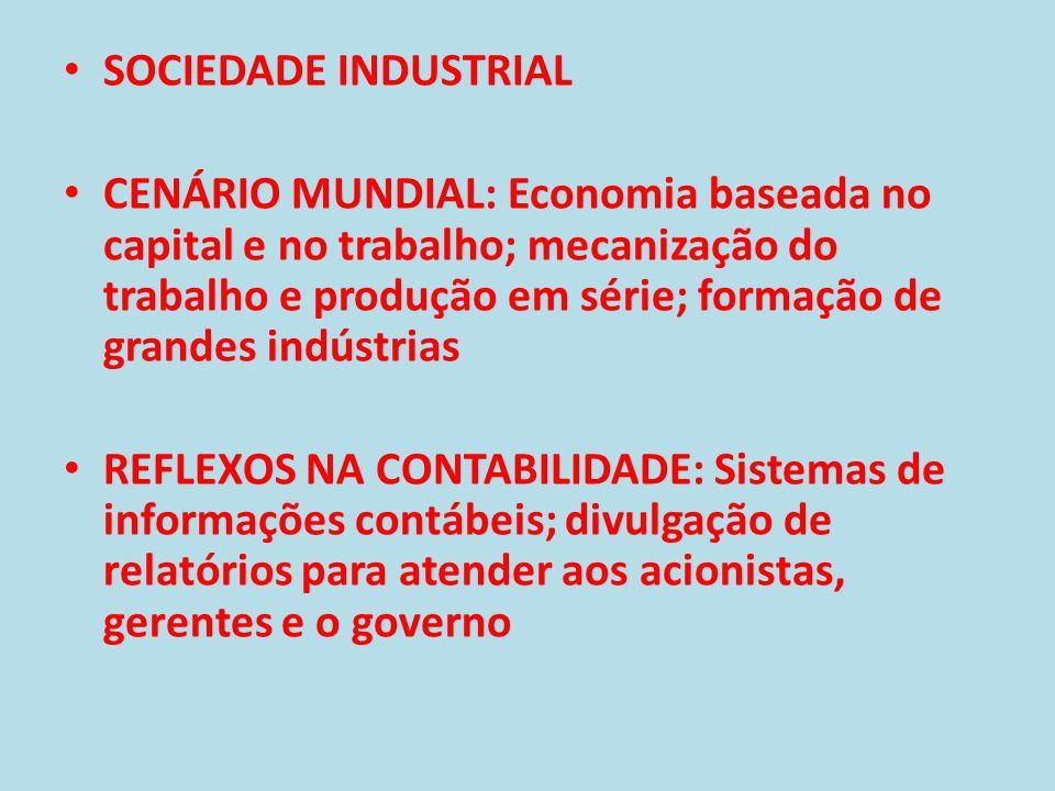 • SOCIEDADE DO CONHECIMENTO • CENÁRIO MUNDIAL: Economia globalizada; difusão da tecnologia da informação.