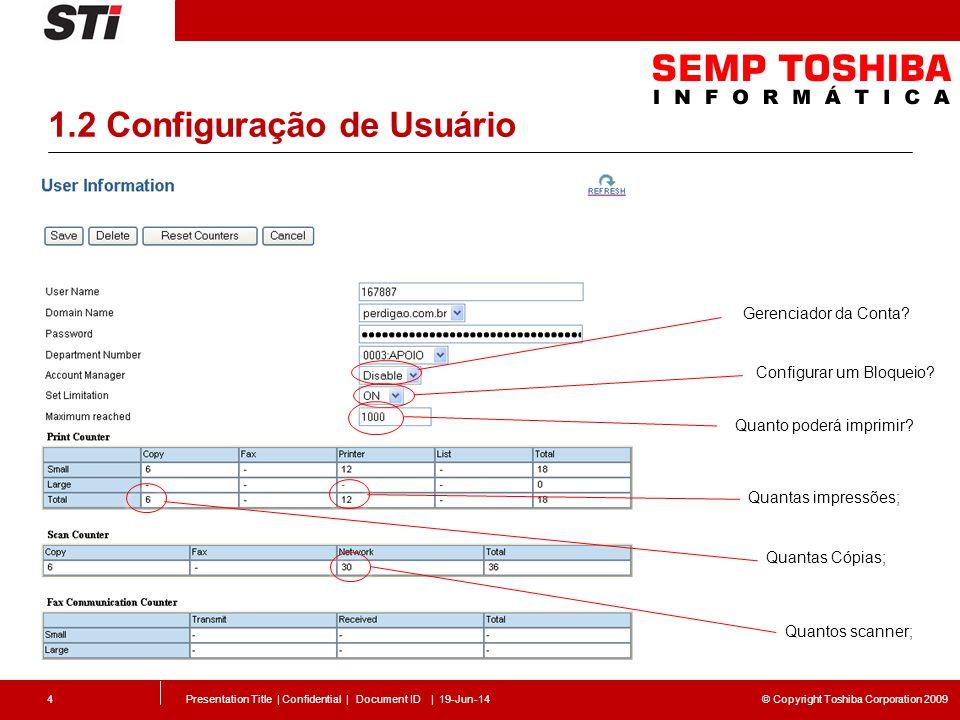 © Copyright Toshiba Corporation 2009 1.2 Configuração de Usuário Presentation Title | Confidential | Document ID | 19-Jun-144 Gerenciador da Conta? Co