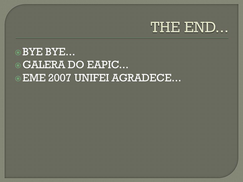  BYE BYE...  GALERA DO EAPIC...  EME 2007 UNIFEI AGRADECE...