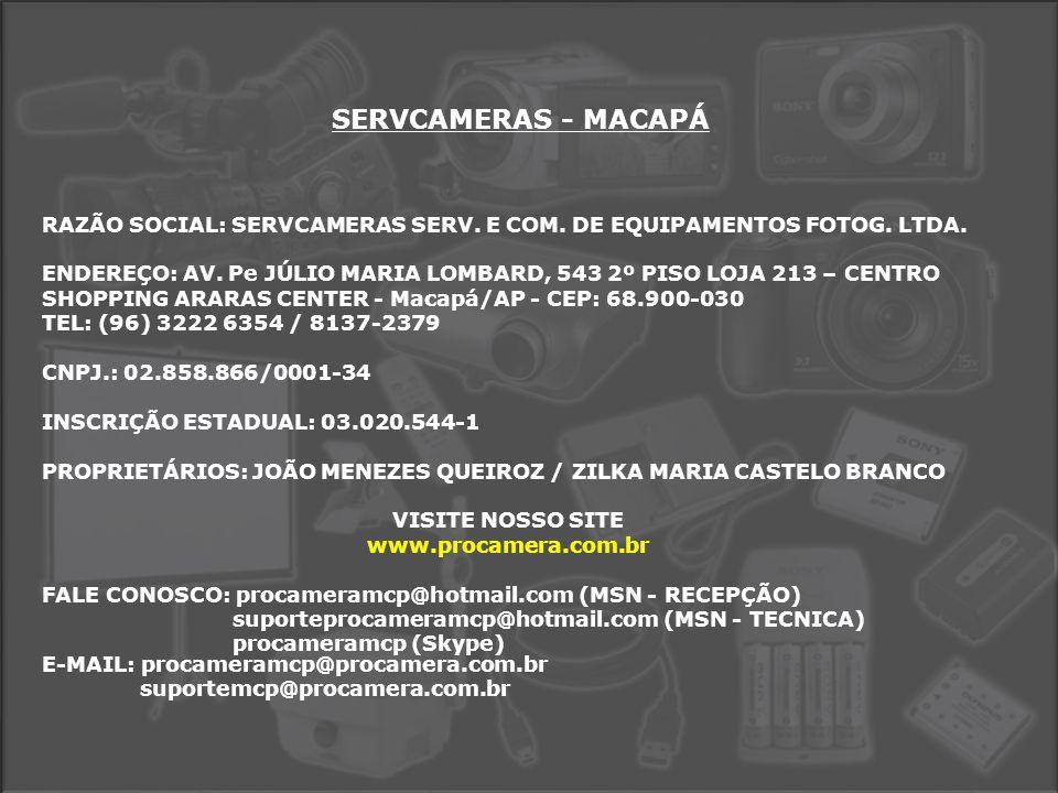 SERVCAMERAS - MACAPÁ RAZÃO SOCIAL: SERVCAMERAS SERV.