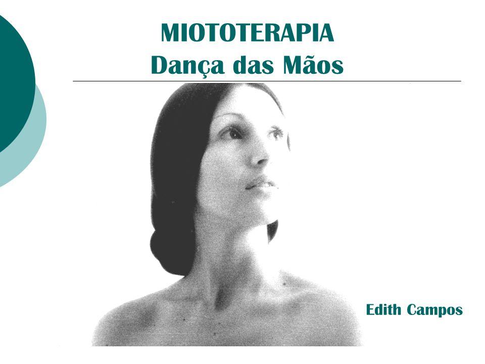 MIOTOTERAPIA Dança das Mãos Edith Campos