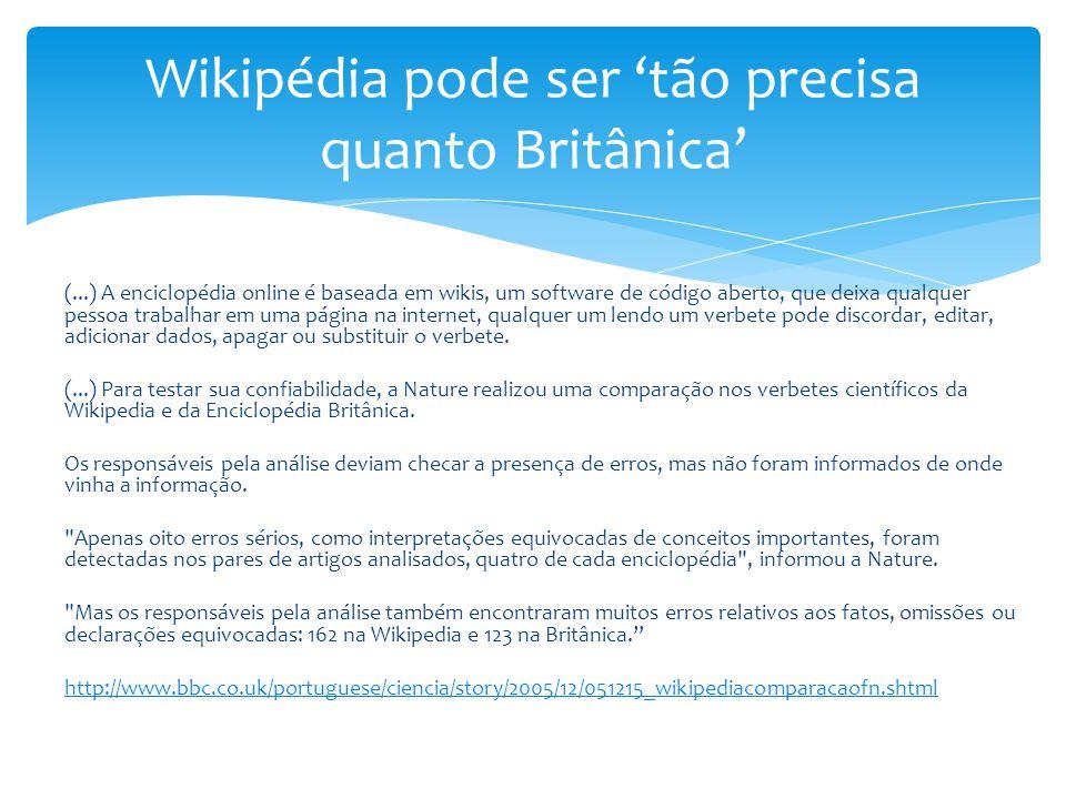 (...) A enciclopédia online é baseada em wikis, um software de código aberto, que deixa qualquer pessoa trabalhar em uma página na internet, qualquer