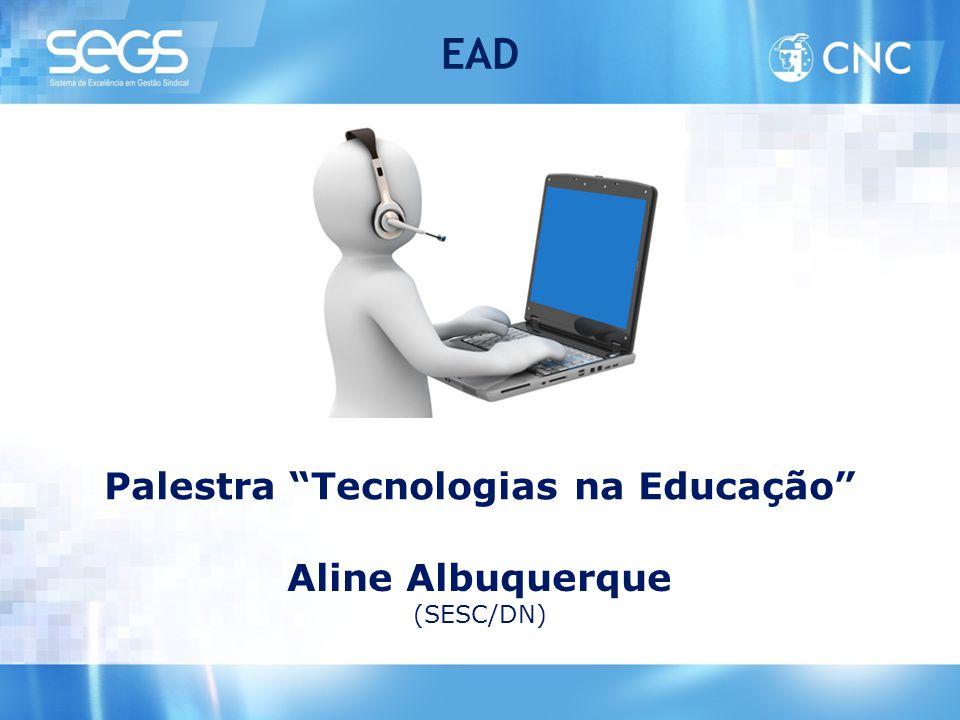 """Palestra """"Tecnologias na Educação"""" Aline Albuquerque (SESC/DN) EAD"""