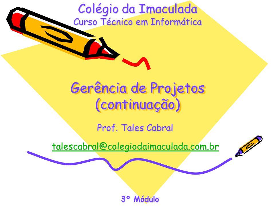 Gerência de Projetos (continuação) Prof.