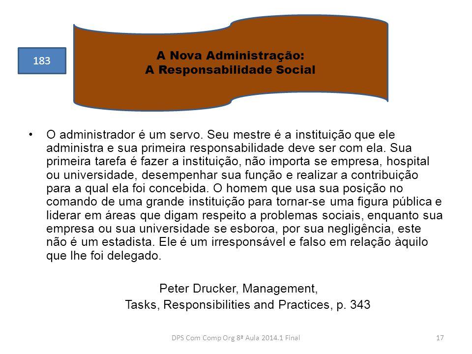 •O administrador é um servo. Seu mestre é a instituição que ele administra e sua primeira responsabilidade deve ser com ela. Sua primeira tarefa é faz