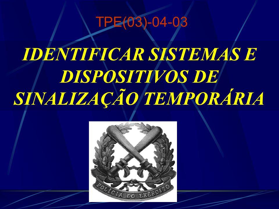 IDENTIFICAR SISTEMAS E DISPOSITIVOS DE SINALIZAÇÃO TEMPORÁRIA TPE(03)-04-03
