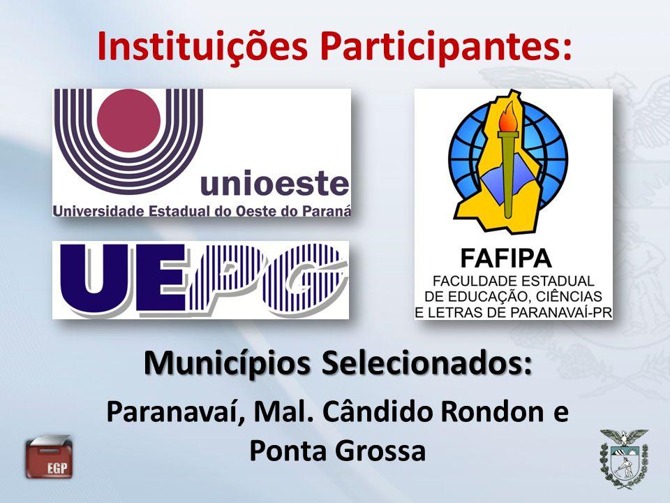Municípios Selecionados: Paranavaí, Mal. Cândido Rondon e Ponta Grossa Instituições Participantes: