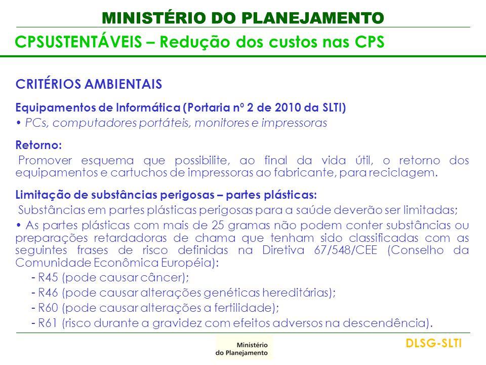 MINISTÉRIO DO PLANEJAMENTO CPSUSTENTÁVEIS – Redução dos custos nas CPS CRITÉRIOS AMBIENTAIS Equipamentos de Informática (Portaria nº 2 de 2010 da SLTI