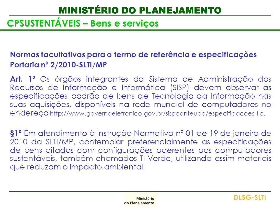 MINISTÉRIO DO PLANEJAMENTO CPSUSTENTÁVEIS – Bens e serviços Normas facultativas para o termo de referência e especificações Portaria nº 2/2010-SLTI/MP