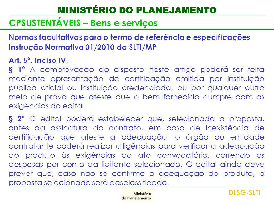 MINISTÉRIO DO PLANEJAMENTO CPSUSTENTÁVEIS – Bens e serviços Normas facultativas para o termo de referência e especificações Instrução Normativa 01/201