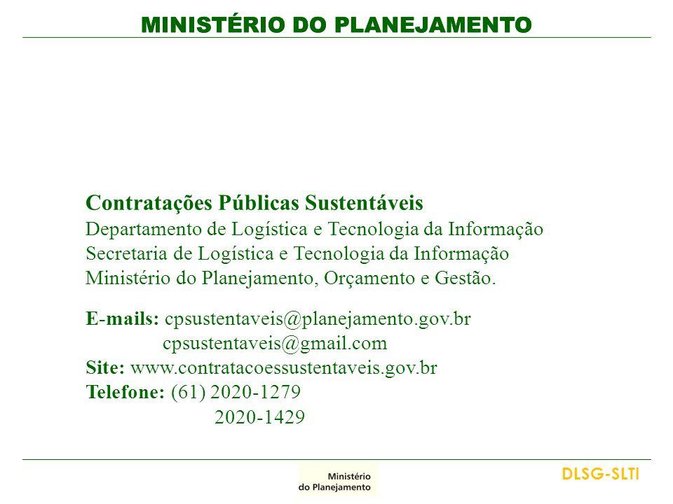MINISTÉRIO DO PLANEJAMENTO Contratações Públicas Sustentáveis Departamento de Logística e Tecnologia da Informação Secretaria de Logística e Tecnologi