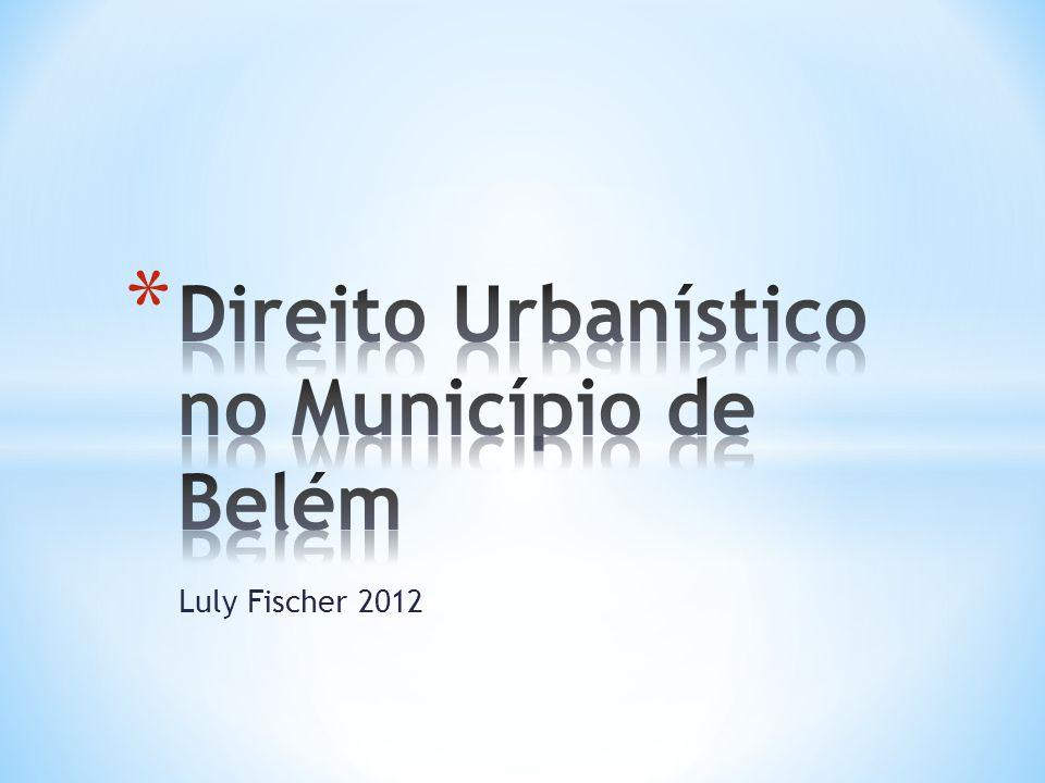 * Lei Orgânica do Município de Belém * Plano Diretor Vigente (2008) * Consórcios intermunicipais