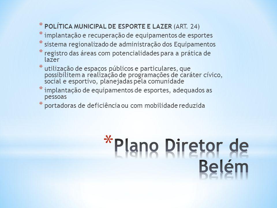 * POLÍTICA MUNICIPAL DE ESPORTE E LAZER (ART. 24) * implantação e recuperação de equipamentos de esportes * sistema regionalizado de administração dos