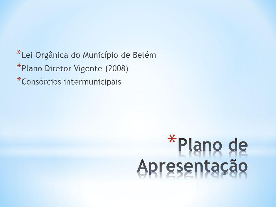 * Normas Principais: * Lei Orgânica do Município de Belém Lei Orgânica do Município de Belém * Plano Diretor (Lei Municipal n.