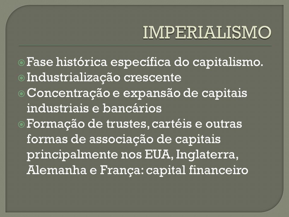  Fase histórica específica do capitalismo.
