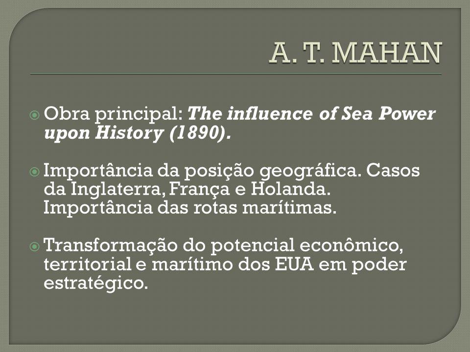  Obra principal: The influence of Sea Power upon History (1890).