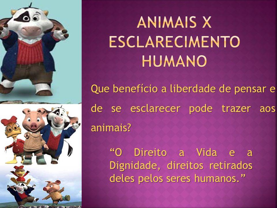 Que benefício a liberdade de pensar e de se esclarecer pode trazer aos animais.