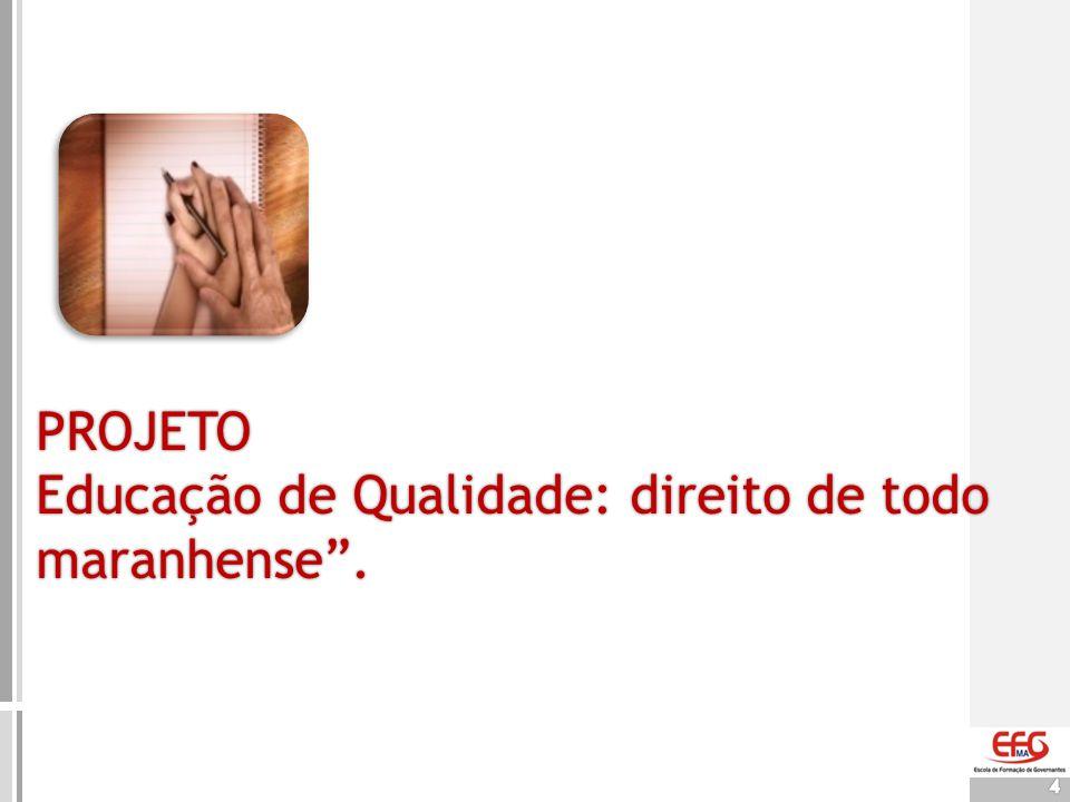 5 Promover e garantir direitos das crianças e dos adolescentes com ações desenvolvidas na área de educação em todo Estado do Maranhão