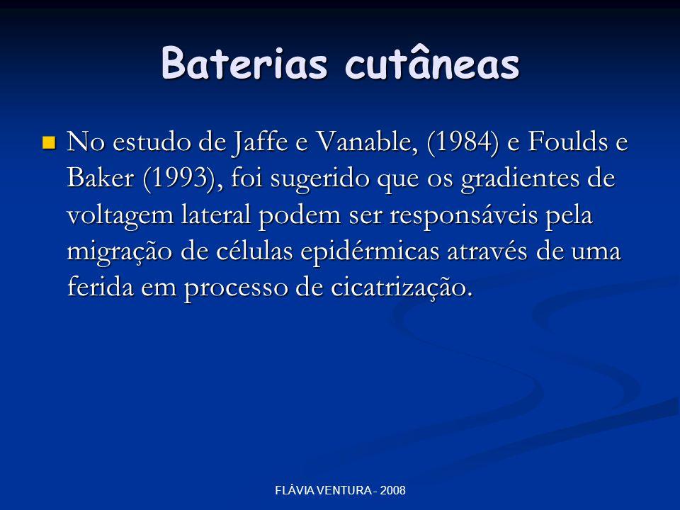FLÁVIA VENTURA - 2008 Baterias cutâneas  No estudo de Jaffe e Vanable, (1984) e Foulds e Baker (1993), foi sugerido que os gradientes de voltagem lat