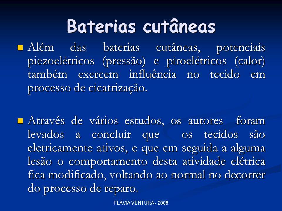 Baterias cutâneas  Além das baterias cutâneas, potenciais piezoelétricos (pressão) e piroelétricos (calor) também exercem influência no tecido em pro