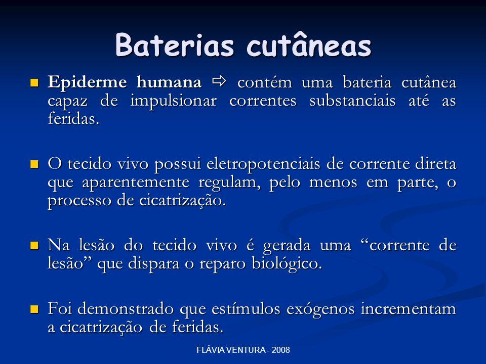 FLÁVIA VENTURA - 2008 Baterias cutâneas  Epiderme humana  contém uma bateria cutânea capaz de impulsionar correntes substanciais até as feridas.  O