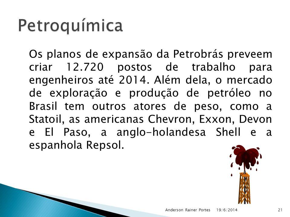 Os planos de expansão da Petrobrás preveem criar 12.720 postos de trabalho para engenheiros até 2014. Além dela, o mercado de exploração e produção de