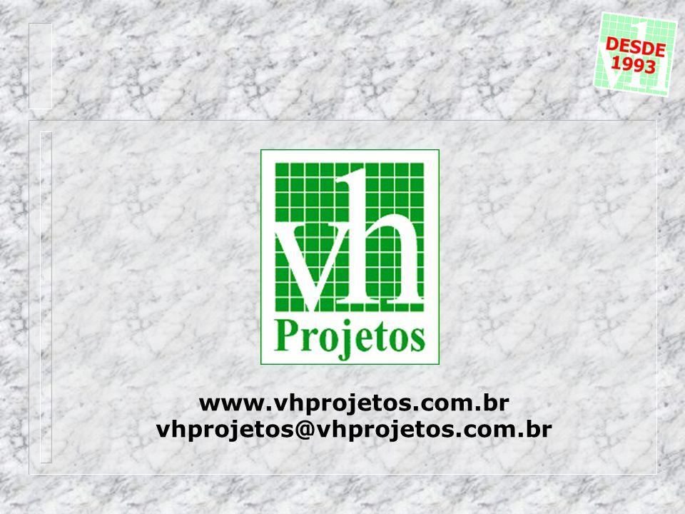 www.vhprojetos.com.br vhprojetos@vhprojetos.com.br