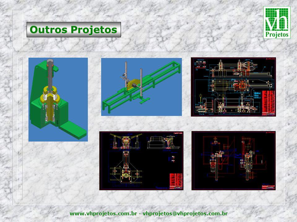 www.vhprojetos.com.br - vhprojetos@vhprojetos.com.br Outros Projetos