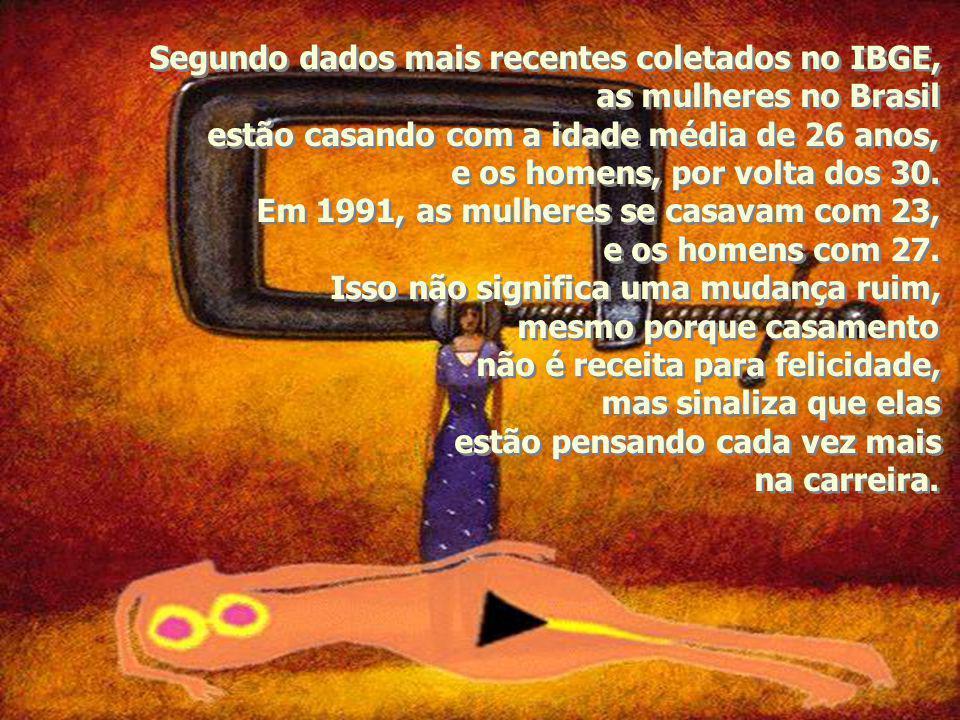 Segundo dados mais recentes coletados no IBGE, as mulheres no Brasil estão casando com a idade média de 26 anos, e os homens, por volta dos 30.
