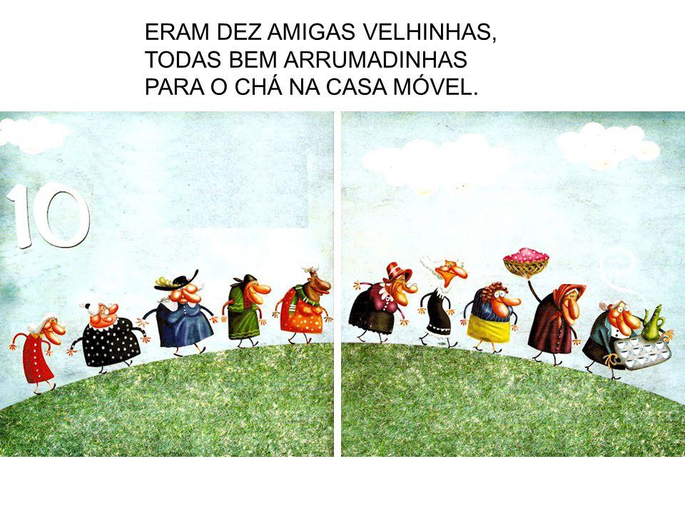 ERAM CINCO AMIGAS VELHINHAS, TODAS BEM ENLUVADINHAS PARA O CHÁ COM QUEIJO PRATO.