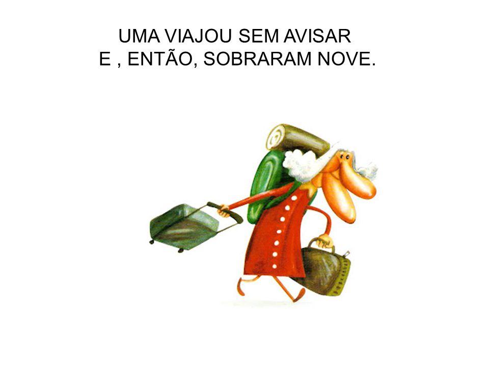 UMA FICOU SEM DENTADURA E, ENTÃO, SOBRARAM QUATRO.