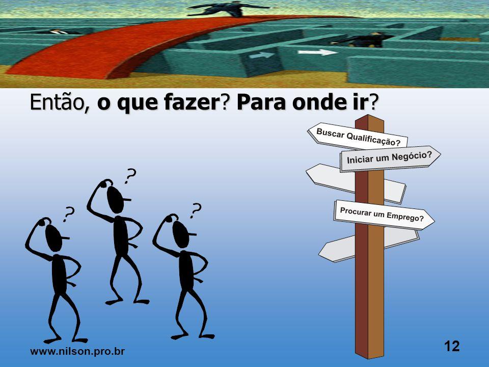 MAIS NECESSIDADES MENOS RECUROS 11 www.nilson.pro.br