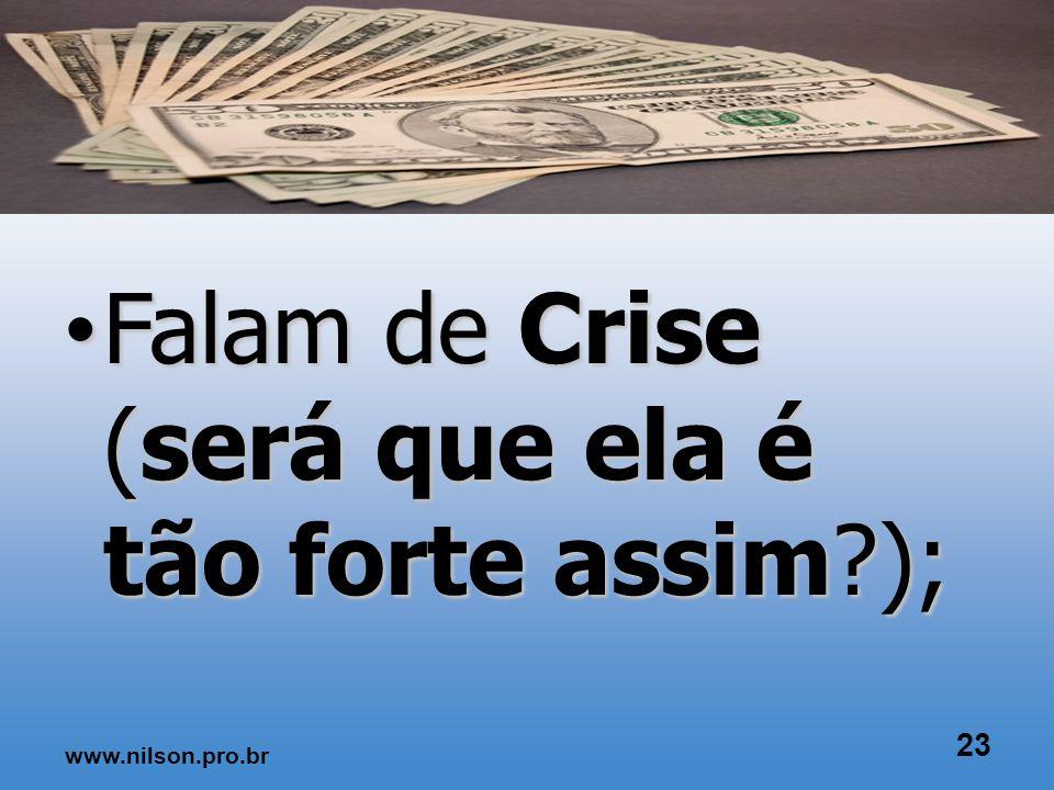 TURBULÊNCIAS A economia atual??? 22 www.nilson.pro.br