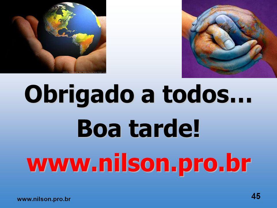 QUAL A SUA MONTANHA? QUAL É O SEU ALVO? 44 www.nilson.pro.br