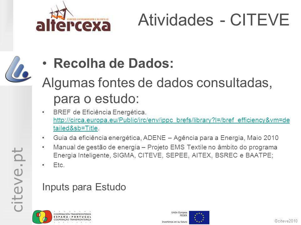 ©citeve2010 citeve.pt Atividades - CITEVE •Recolha de Dados: Algumas fontes de dados consultadas, para o estudo: •BREF de Eficiência Energética. http: