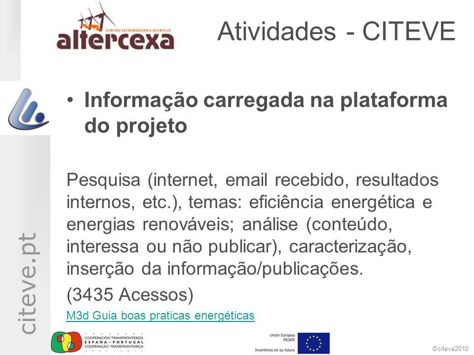 ©citeve2010 citeve.pt Atividades - CITEVE •Informação carregada na plataforma do projeto Pesquisa (internet, email recebido, resultados internos, etc.
