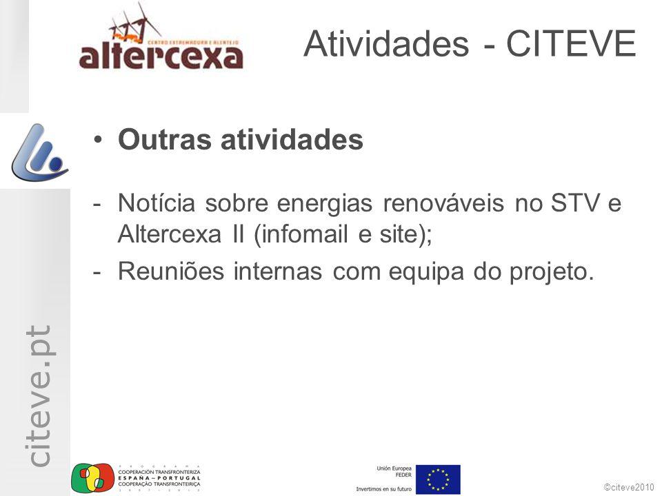 ©citeve2010 citeve.pt Atividades - CITEVE •Outras atividades -Notícia sobre energias renováveis no STV e Altercexa II (infomail e site); -Reuniões int