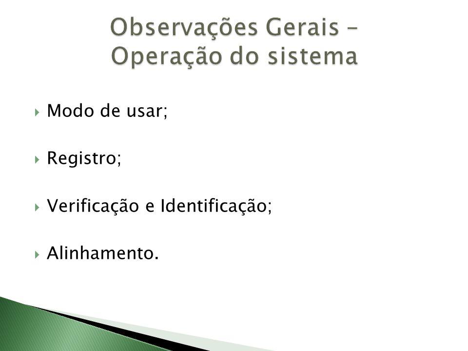  Modo de usar;  Registro;  Verificação e Identificação;  Alinhamento.