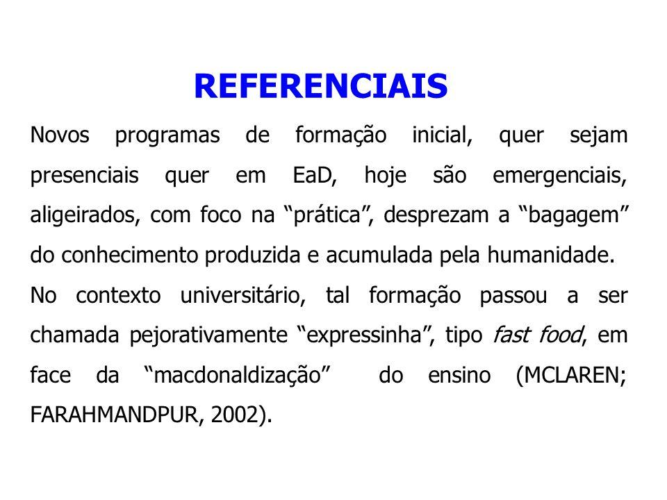 """Novos programas de formação inicial, quer sejam presenciais quer em EaD, hoje são emergenciais, aligeirados, com foco na """"prática"""", desprezam a """"bagag"""