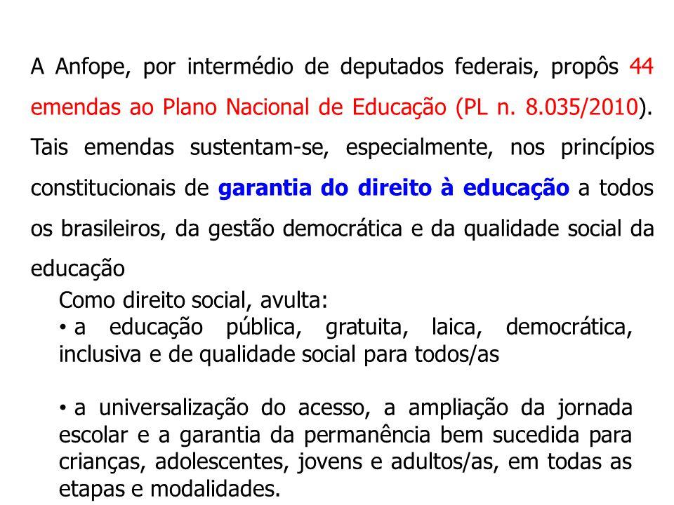 A Anfope, por intermédio de deputados federais, propôs 44 emendas ao Plano Nacional de Educação (PL n. 8.035/2010). Tais emendas sustentam-se, especia