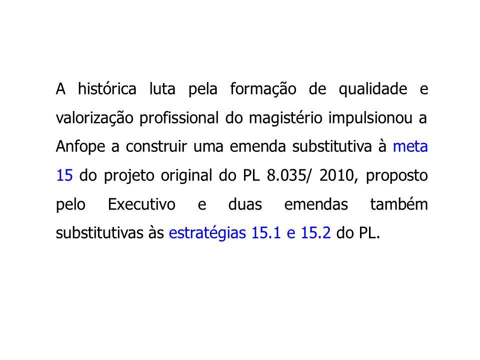 A histórica luta pela formação de qualidade e valorização profissional do magistério impulsionou a Anfope a construir uma emenda substitutiva à meta 1