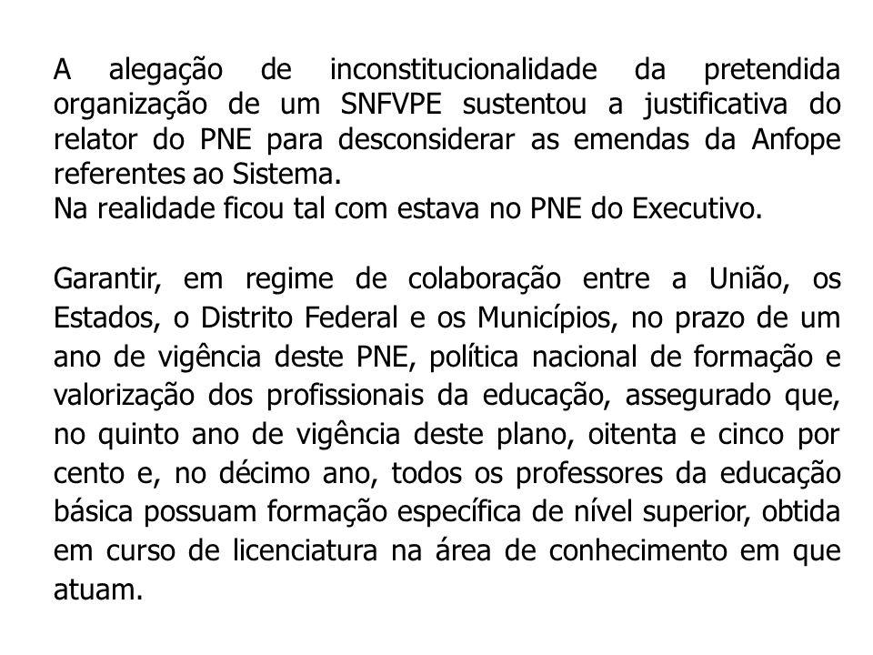 A alegação de inconstitucionalidade da pretendida organização de um SNFVPE sustentou a justificativa do relator do PNE para desconsiderar as emendas d