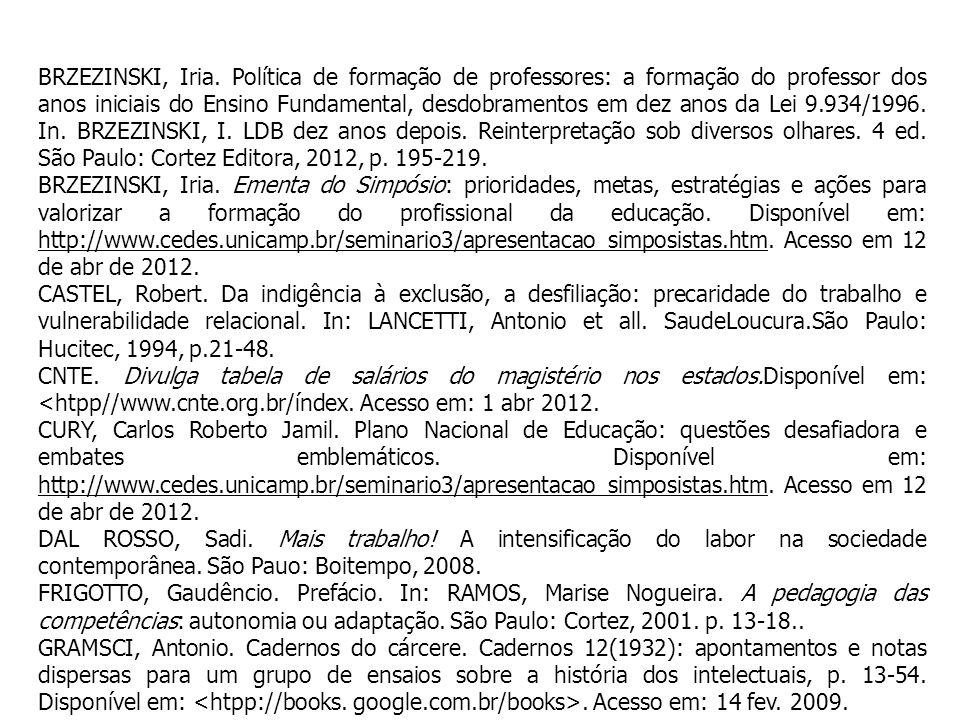 BRZEZINSKI, Iria. Política de formação de professores: a formação do professor dos anos iniciais do Ensino Fundamental, desdobramentos em dez anos da