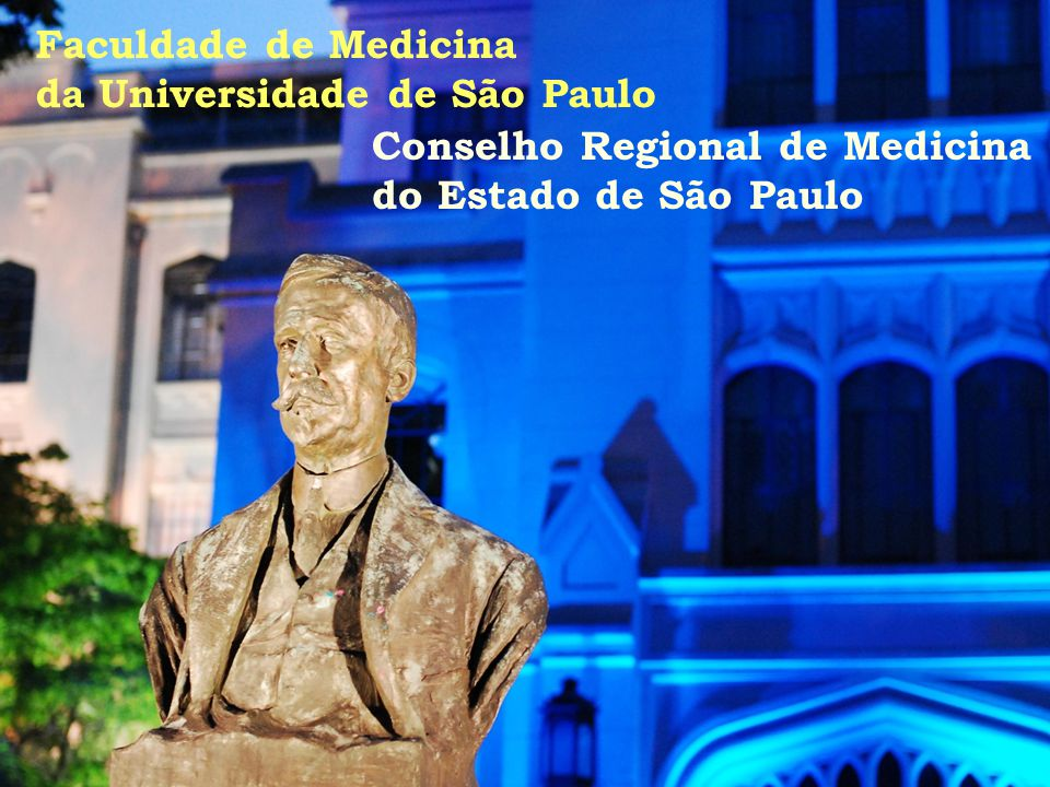 Faculdade de Medicina da Universidade de São Paulo Conselho Regional de Medicina do Estado de São Paulo