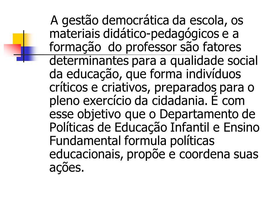 A gestão democrática da escola, os materiais didático-pedagógicos e a formação do professor são fatores determinantes para a qualidade social da educa