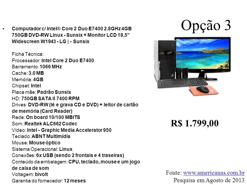 •Computador c/ Intel® Core 2 Duo E7400 2.8GHz 4GB 750GB DVD-RW Linux - Sunsix + Monitor LCD 18,5