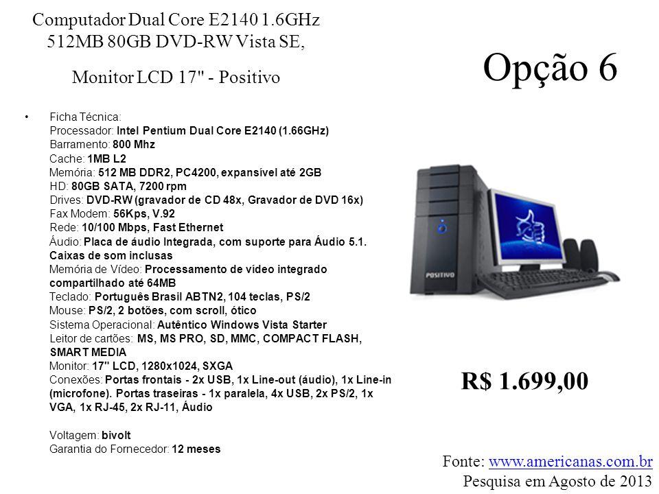 Computador Dual Core E2140 1.6GHz 512MB 80GB DVD-RW Vista SE, Monitor LCD 17