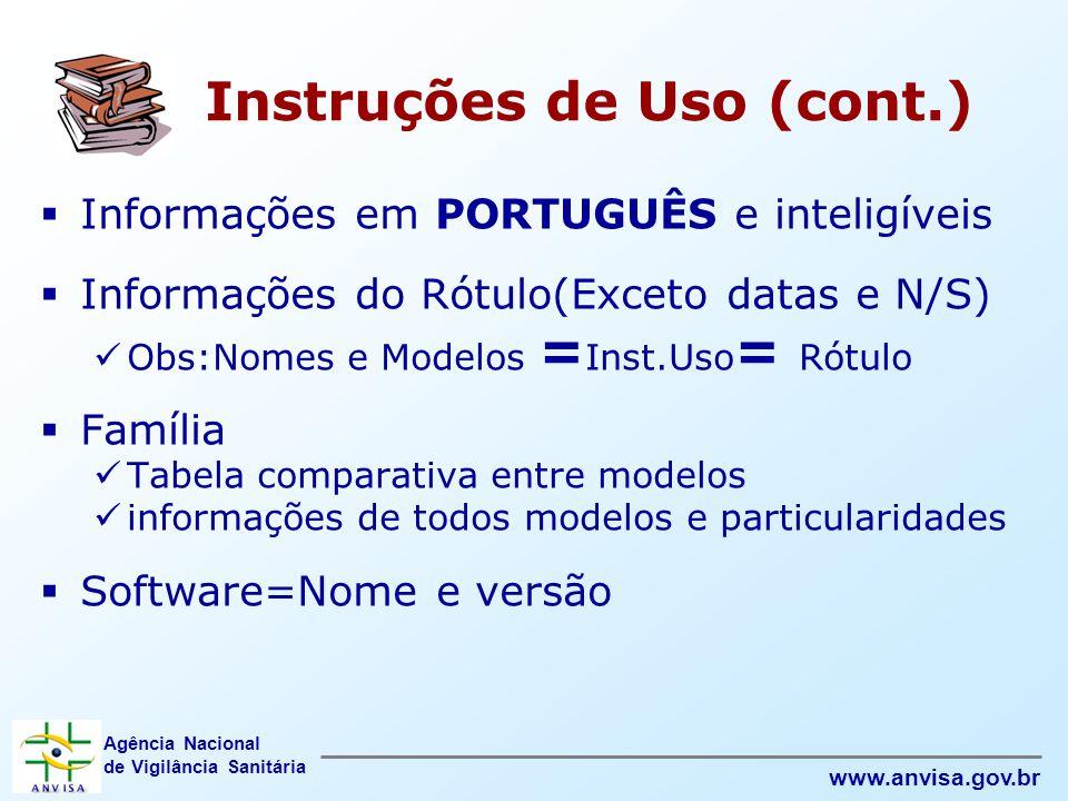 Agência Nacional de Vigilância Sanitária www.anvisa.gov.br Instruções de Uso (cont.)  Informações em PORTUGUÊS e inteligíveis  Informações do Rótulo