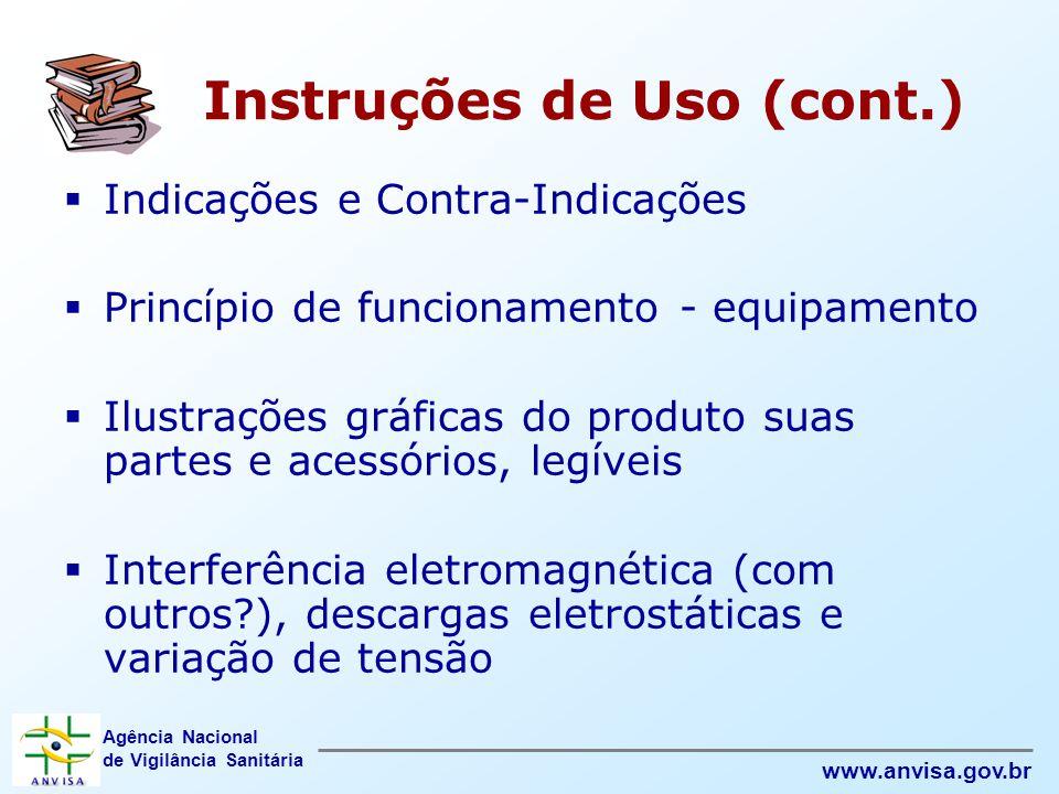 Agência Nacional de Vigilância Sanitária www.anvisa.gov.br  Indicações e Contra-Indicações  Princípio de funcionamento - equipamento  Ilustrações g